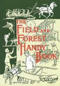 Field & Forest Handy Book New Ideas for Out of Doors