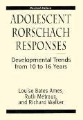 Adolescent Rorschach Responses: Developmental Trends from Ten to Sixteen Years