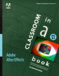 Adobe After Effects 3.1 Classroom In A B