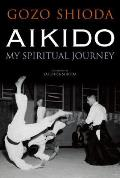 Aikido My Spiritual Journey