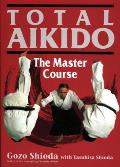 Total Aikido: The Master Course
