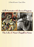Self Portrait with Seven Fingers The Life of Marc Chagall in Verse