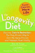 Longevity Diet Discover Calorie Restriction The Only Proven Way to Slow the Aging Process & Maintain Peak Vitality