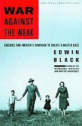 War Against The Weak Eugenics & America