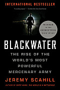 Blackwater The Rise of the Worlds Most Powerful Mercenary Army