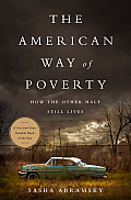 American Way of Poverty How the Other Half Still Lives