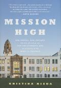 Mission High One School How Experts Tried to Fail It & the Students & Teachers Who Made It Triumph