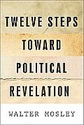 Twelve Steps Toward Political Revelation