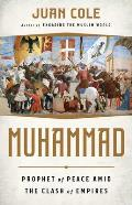 Muhammad Prophet of Peace Amid the Clash of Empires