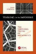 Yearning For The Impossible The Surprising Truths of Mathematics