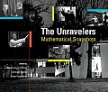 The Unravelers: Mathematical Snapshots