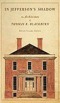 In Jeffersons Shadow Thomas R Blackburn