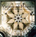 Visions of Heaven The Dome in European Architecture