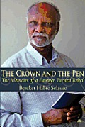 Crown and the Pen : the Memoirs of a Lawyer Turned Rebel (07 Edition)