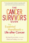 Cancer Survivors Guide The Essential Handbook to Life After Cancer