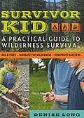 Survivor Kid A Practical Guide to Wilderness Survival