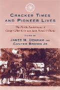 Cracker Times & Pioneer Lives The Florida Reminiscences of George Gillett Keen & Sarah Pamela Williams