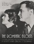 Romantic Egoists A Pictorial Autobiography from the Scrapbooks & Albums of F Scott & Zelda Fitzgerald