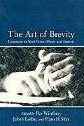 Art of Brevity Excursions in Short Fiction Theory & Analysis