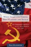 When Stars & Stripes Met Hammer & Sickle The Chautauqua Conferences on U S Soviet Relations 1985 1989