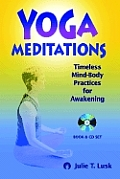 Yoga Meditations: Timeless Mind-Body Practices for Awakening