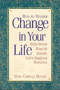 How To Master Change In Your Life 67 W