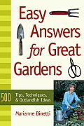 Easy Answers for Great Gardens 500 Tips Techniques & Outlandish Ideas