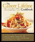 Cancer Lifeline Cookbook Good Nutrition Recipes & Resources to Optimize the Lives of People Living with Cancer