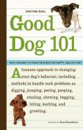Good Dog 101 Easy Lessons to Train Your Dog the Happy Healthy Way