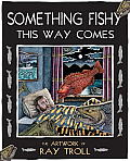 Something Fishy This Way Comes - Signed Edition