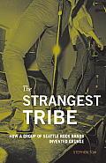 Strangest Tribe