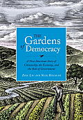 Gardens of Democracy A New American Story of Citizenship the Economy & the Role of Government