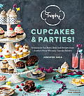 Trophy Cupcakes & Parties Deliciously Fun Party Ideas & Recipes from Seattles Prize Winning Cupcake Bakery