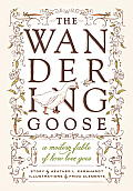 Wandering Goose A Modern Fable of How Love Goes