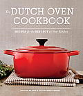 Dutch Oven Cookbook Recipes for the Best Pot in Your Kitchen