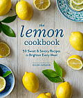 Lemon Cookbook 50 Sweet & Savory Recipes to Brighten Every Meal