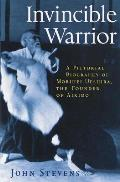 Invincible Warrior Morihei Ueshiba