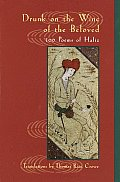 Drunk on the Wine of the Beloved Poems of Hafiz