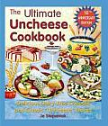 Ultimate Uncheese Cookbook Create Delicious Dairy Free Cheese Substititues & Classic Uncheese Dishes