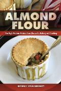 Almond Flour The High Protein Gluten Free Choice for Baking & Cooking