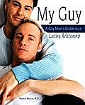 My Guy A Gay Mans Guide to a Lasting Relationship