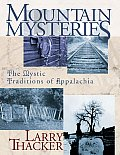 Mountain Mysteries: The Mystic Traditions of Appalachia