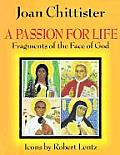 Passion for Life Fragments of the Face of God