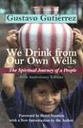 We Drink from Our Own Wells The Spiritual Journey of a People