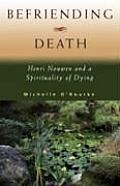 Befriending Death Henri Nouwen & A Spir