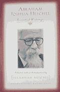Abraham Joshua Heschel Essential Writings