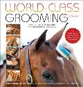 World Class Grooming & Care For Horses The Complete Resource For English Riders