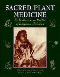 Sacred Plant Medicine Explorations In