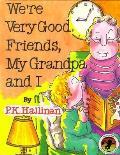 Were Very Good Friends My Grandpa & I