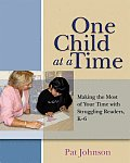 One Child at a Time Making the Most of Your Time with Struggling Readers K 6